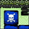 Maximum Frustration 2