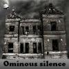 Ominous silence
