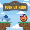 Push Ur Hero