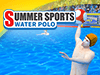 Summer Sports: Water Polo