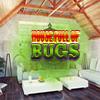 House Full of Bugs